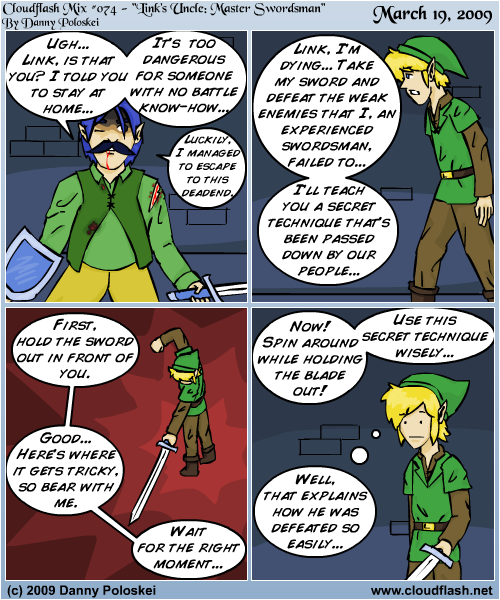 Link's Uncle is the most legendary swordsman in all of Hyrule! The man is a credit to us all!